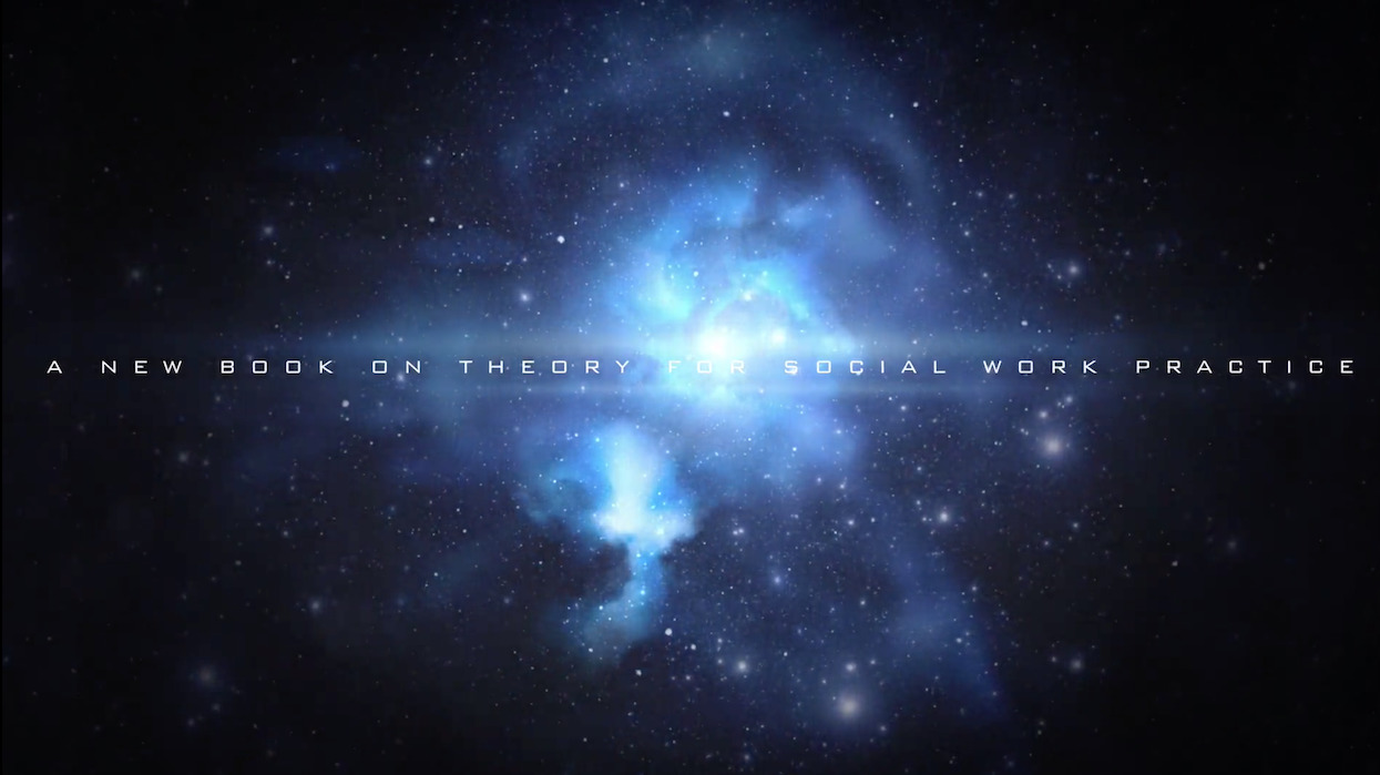 Launch trailer for the book Theory for Social Work Practice